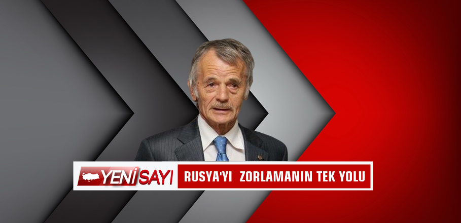 Kırım Tatarlarının milli lideri Kırımoğlu ; mecbur bırakılmalı !