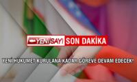 HÜKÜMET İSTİFA ETTİ!