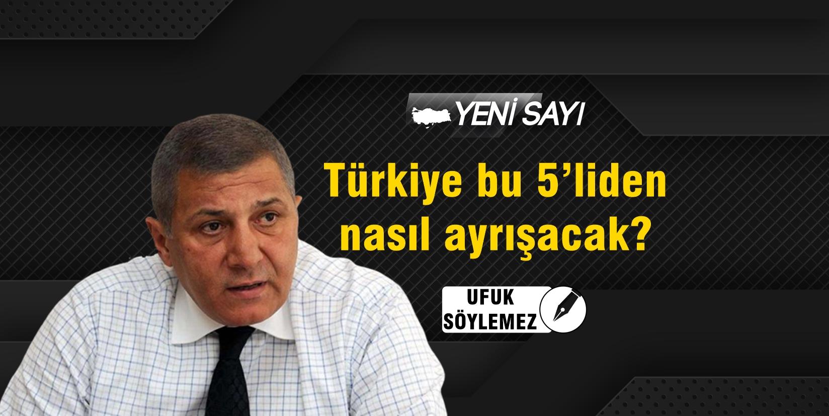 Türkiye bu 5'liden nasıl ayrışacak?
