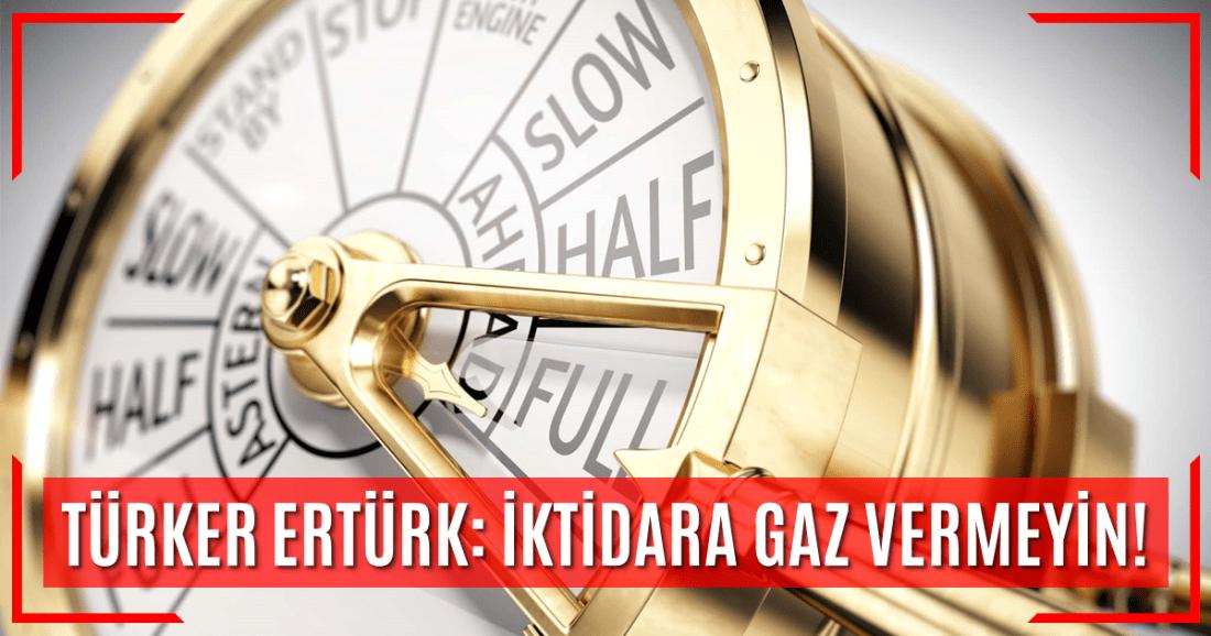 İKTİDARA GAZ VERMEYİN!
