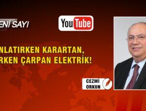 AYDINLATIRKEN KARARTAN, ISITIRKEN ÇARPAN ELEKTRİK!